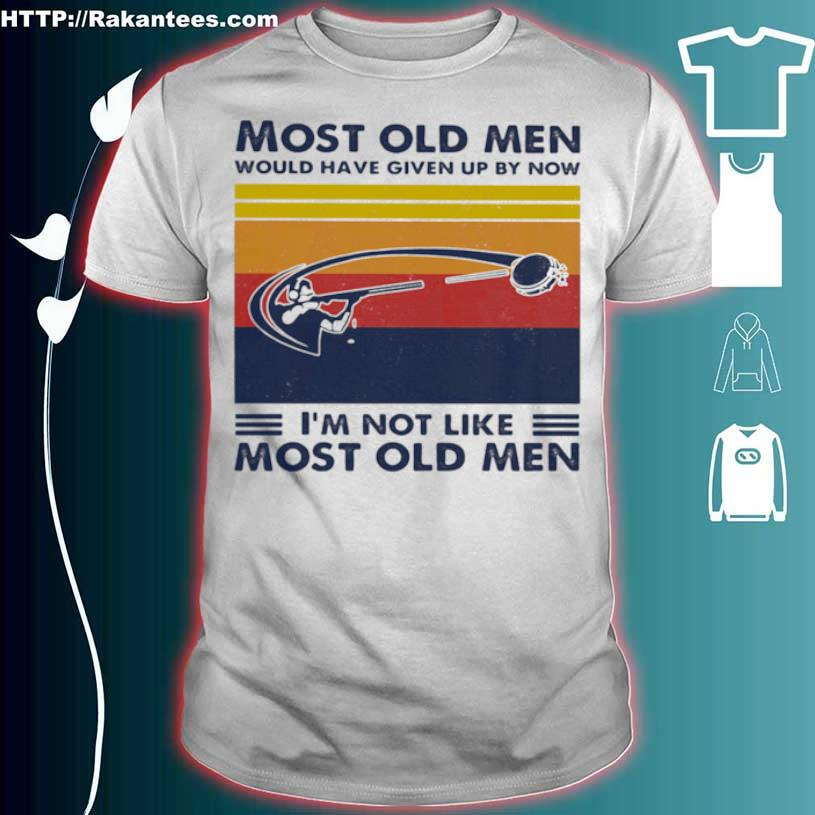Most Old Men Would Have Given Up By Now I'm Not Like Most Old Men Skeet Shooting Vintage Shirt