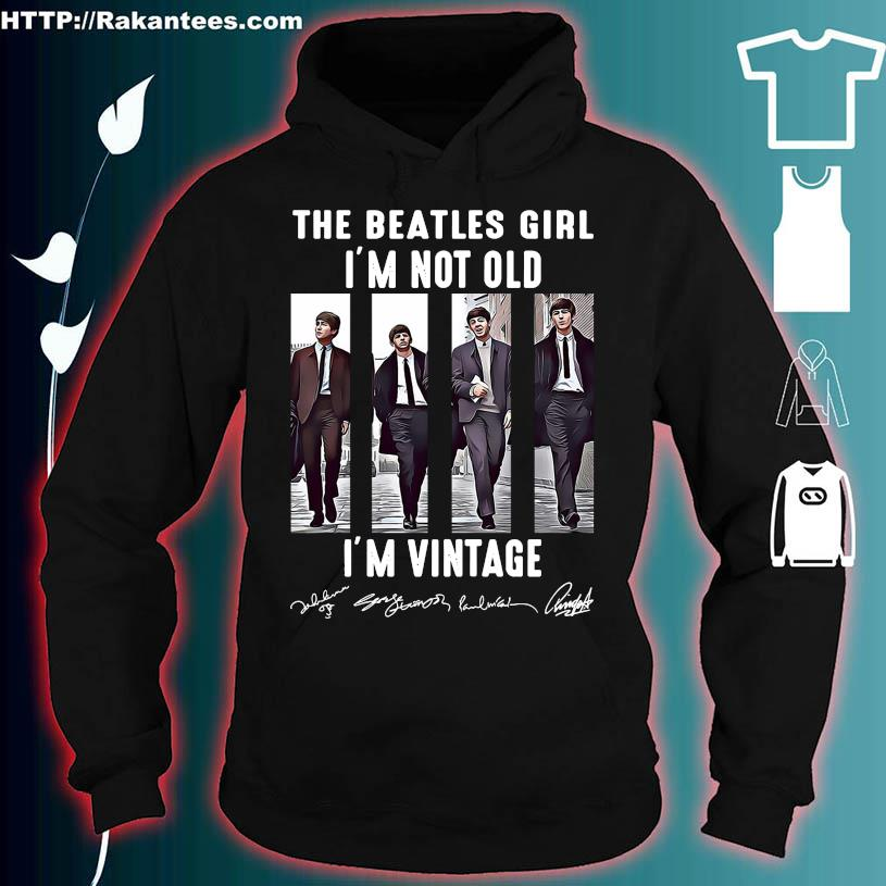 The Beatles Girl i'm not old i'm vintage signatures hoodie