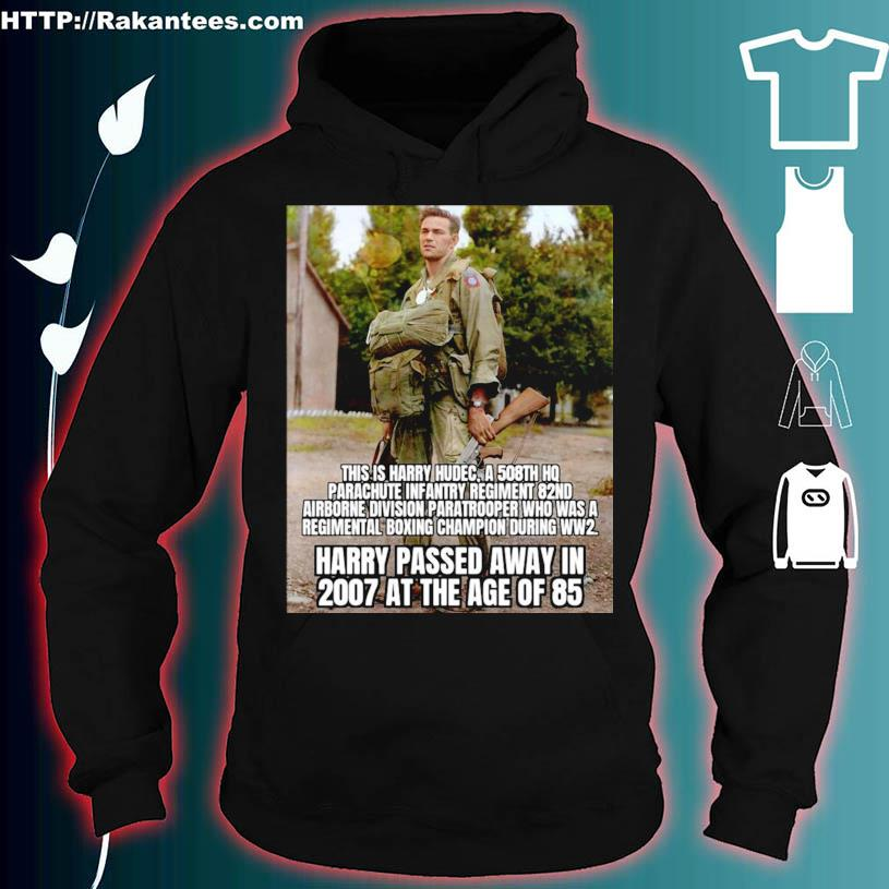 This Is Harry Hudec Harry Passed Away In 2007 At The Age Of 85 Shirt hoodie