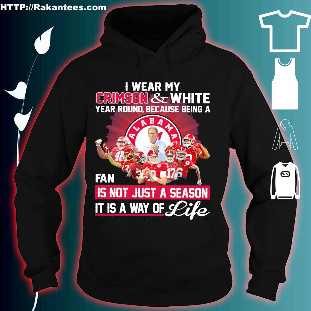 I wear My crimson and White year round because being a Fan is not just a season it is a way of life hoodie