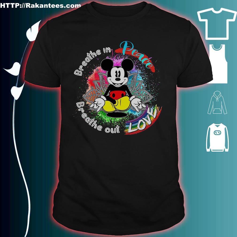 Official Mickey Mouse breathe in peace breathe out love shirt