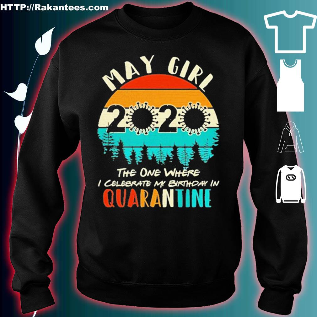May Girl 2020 The One Where I Celebrate My Birthday in Quarantine Crew Neck Short Sleeve Gifts Tees Womens T-Shirts