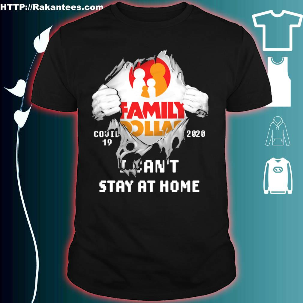 Blood inside me Family Dollar covid-19 2020 I can't stay at home shirt