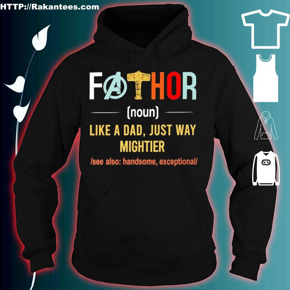 Fathor Like A Dad Just Way Mightier Vintage Father Day Shirt hoodie