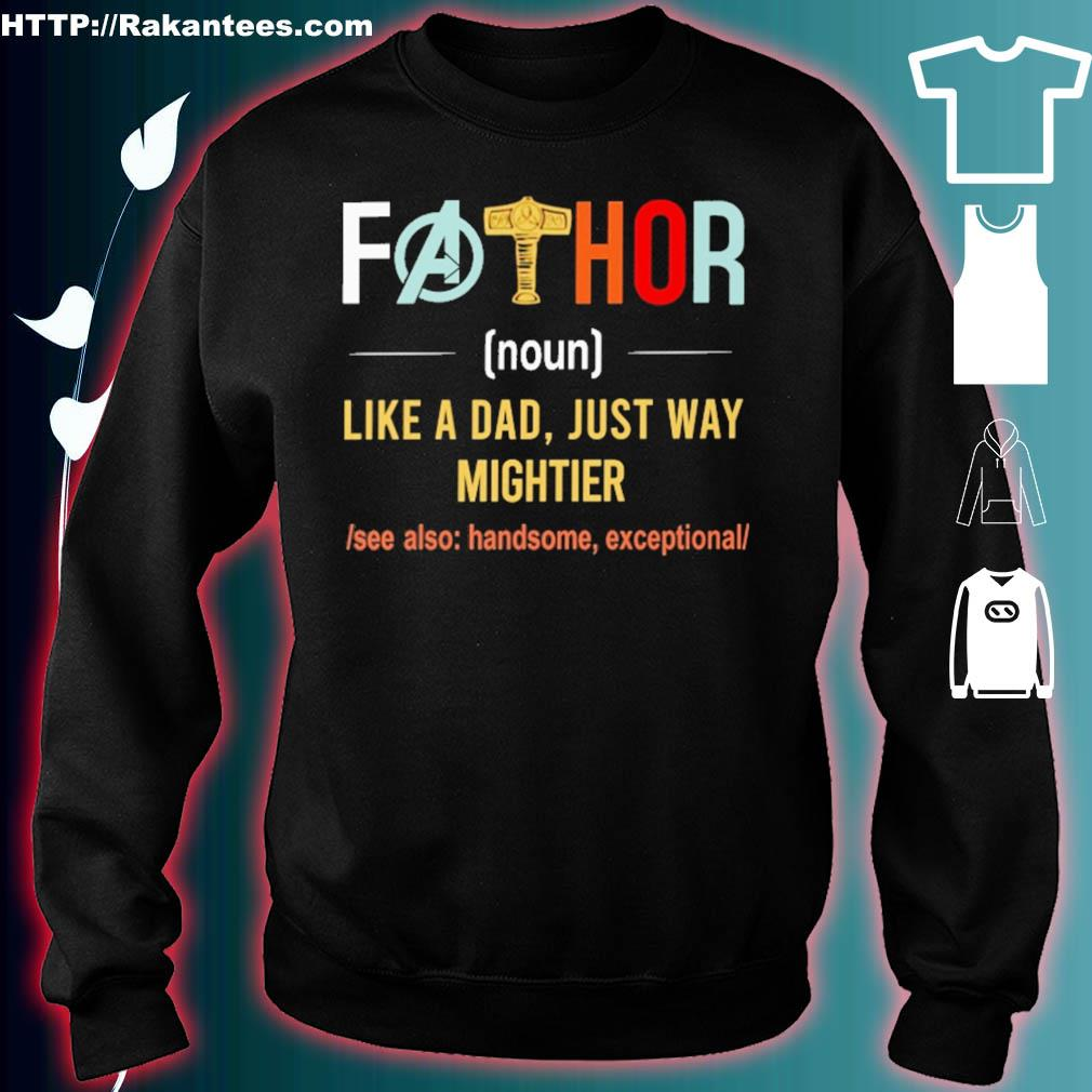 Fathor Like A Dad Just Way Mightier Vintage Father Day Shirt sweater