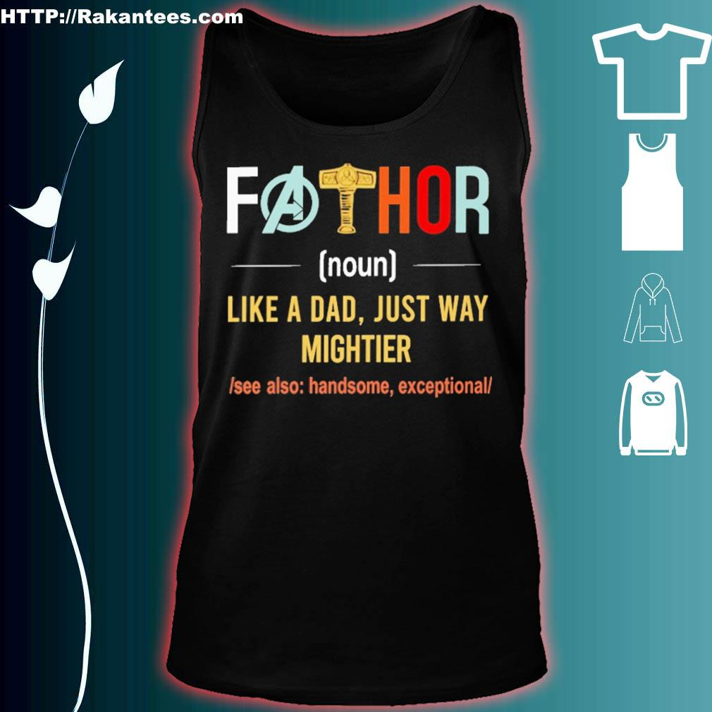 Fathor Like A Dad Just Way Mightier Vintage Father Day Shirt tank top