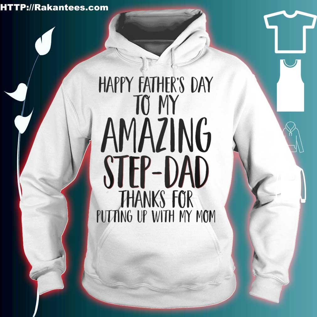 Happy Father's day to My amazing step Dad thank for putting up with my Mom s hoodie
