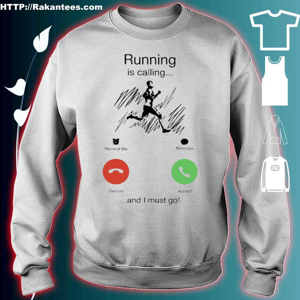 Running is calling and i must go s sweater
