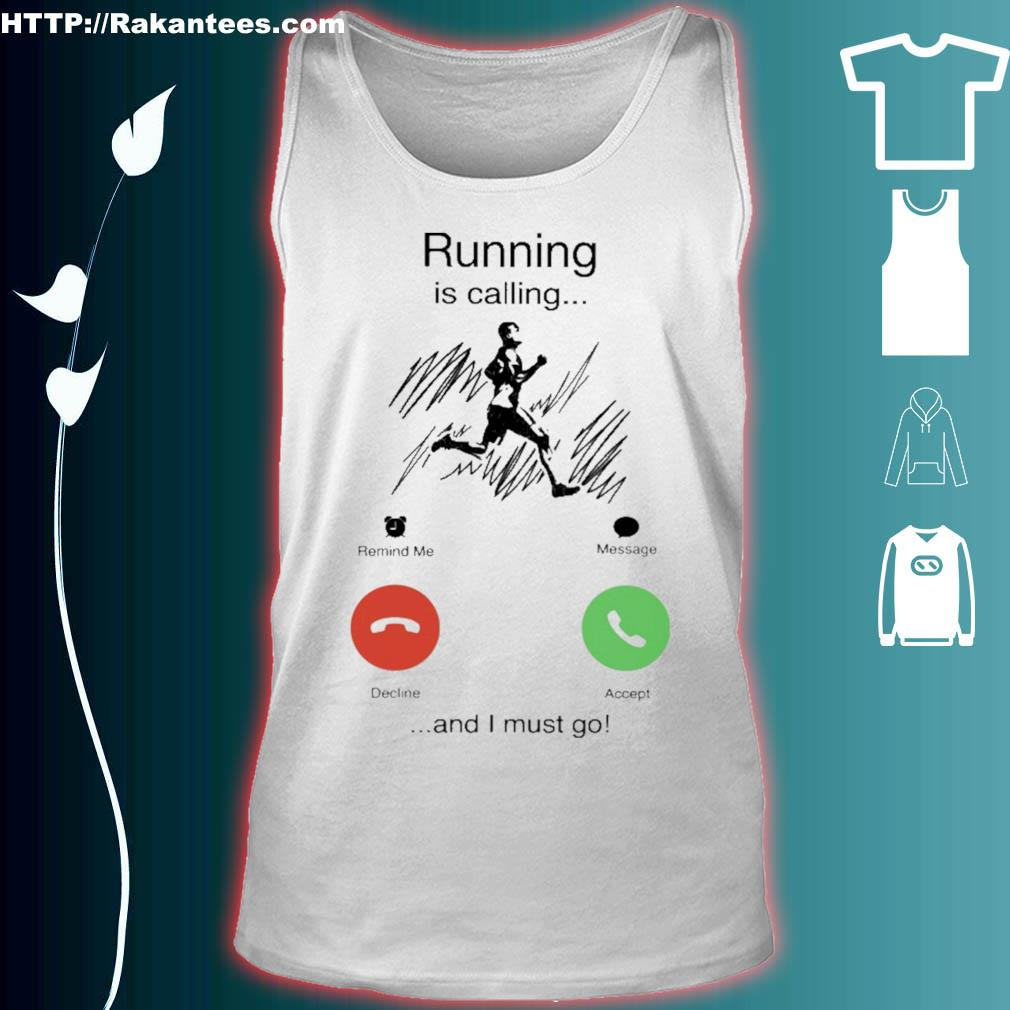 Running is calling and i must go s tank top