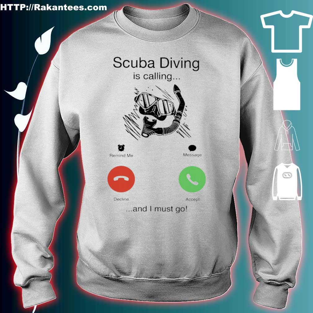 Scuba Diving is calling and i must go s sweater