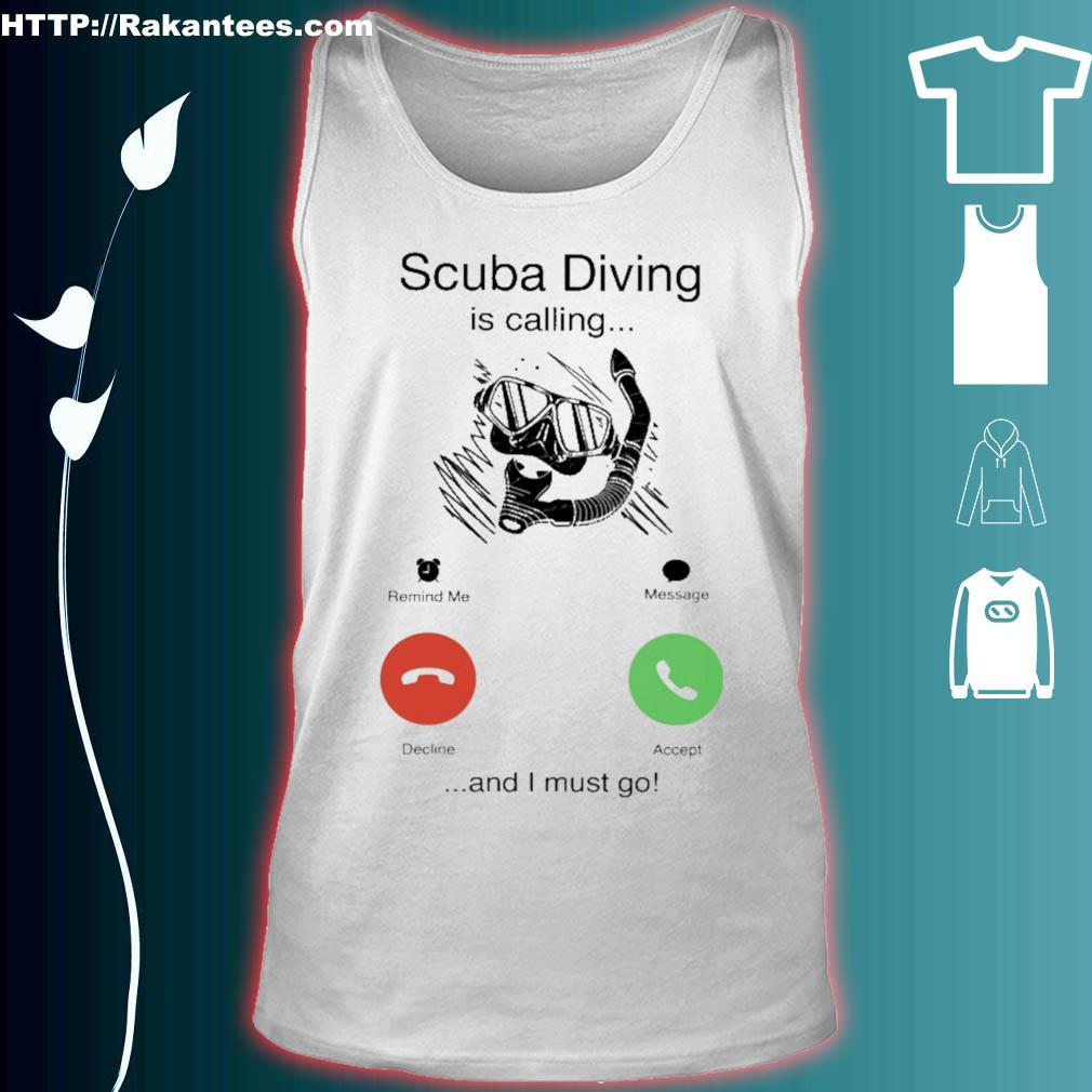 Scuba Diving is calling and i must go s tank top