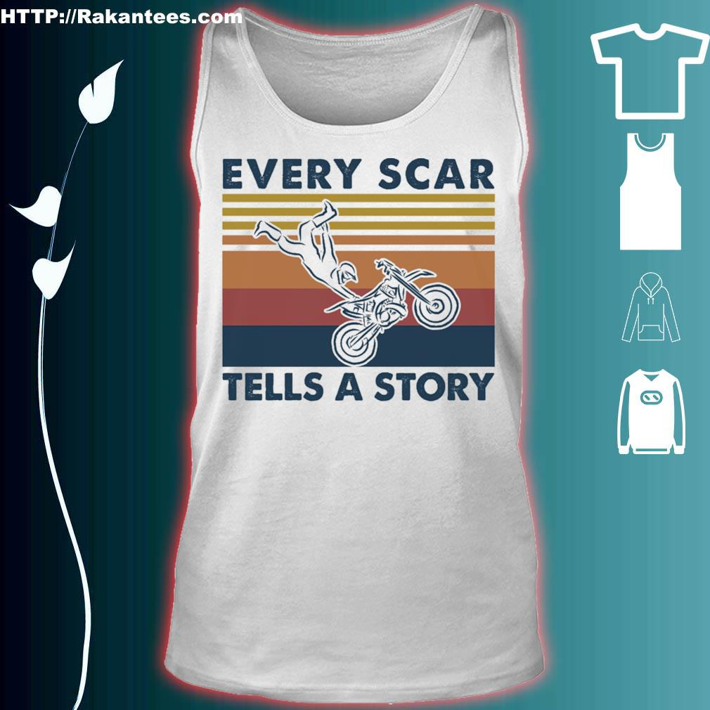 Every scar tells a story vintage s tank top