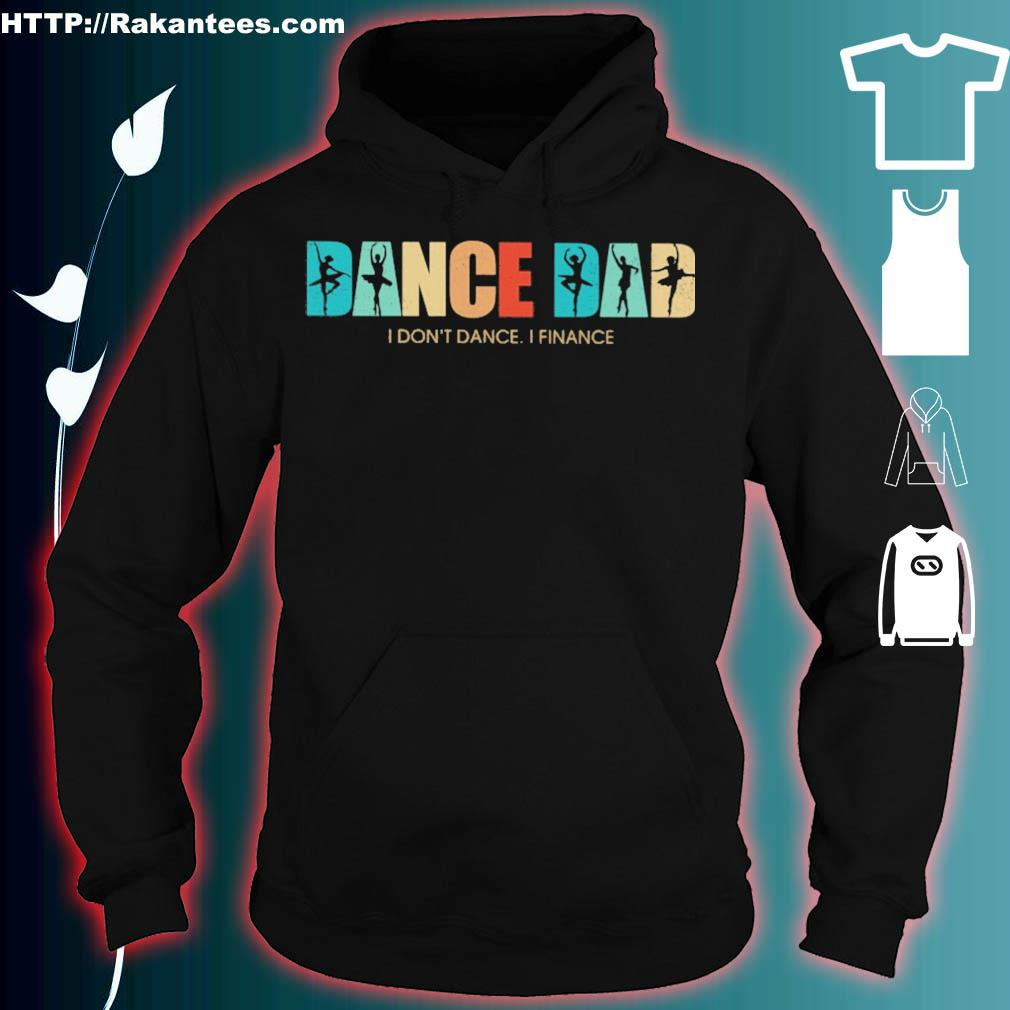 Happy Father's day Dance Dad i don't dance i finance vintage s hoodie
