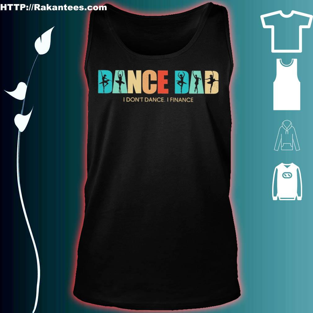 Happy Father's day Dance Dad i don't dance i finance vintage s tank top