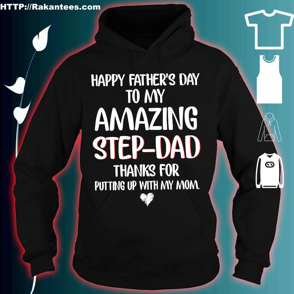 Happy Father's day to my amazing step-dad thanks for putting up with my mom s hoodie