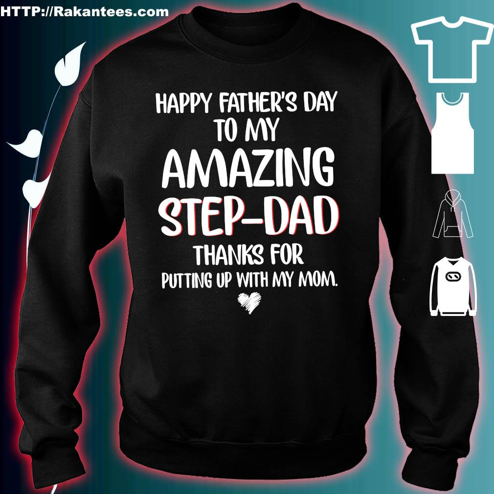 Happy Father's day to my amazing step-dad thanks for putting up with my mom s sweater
