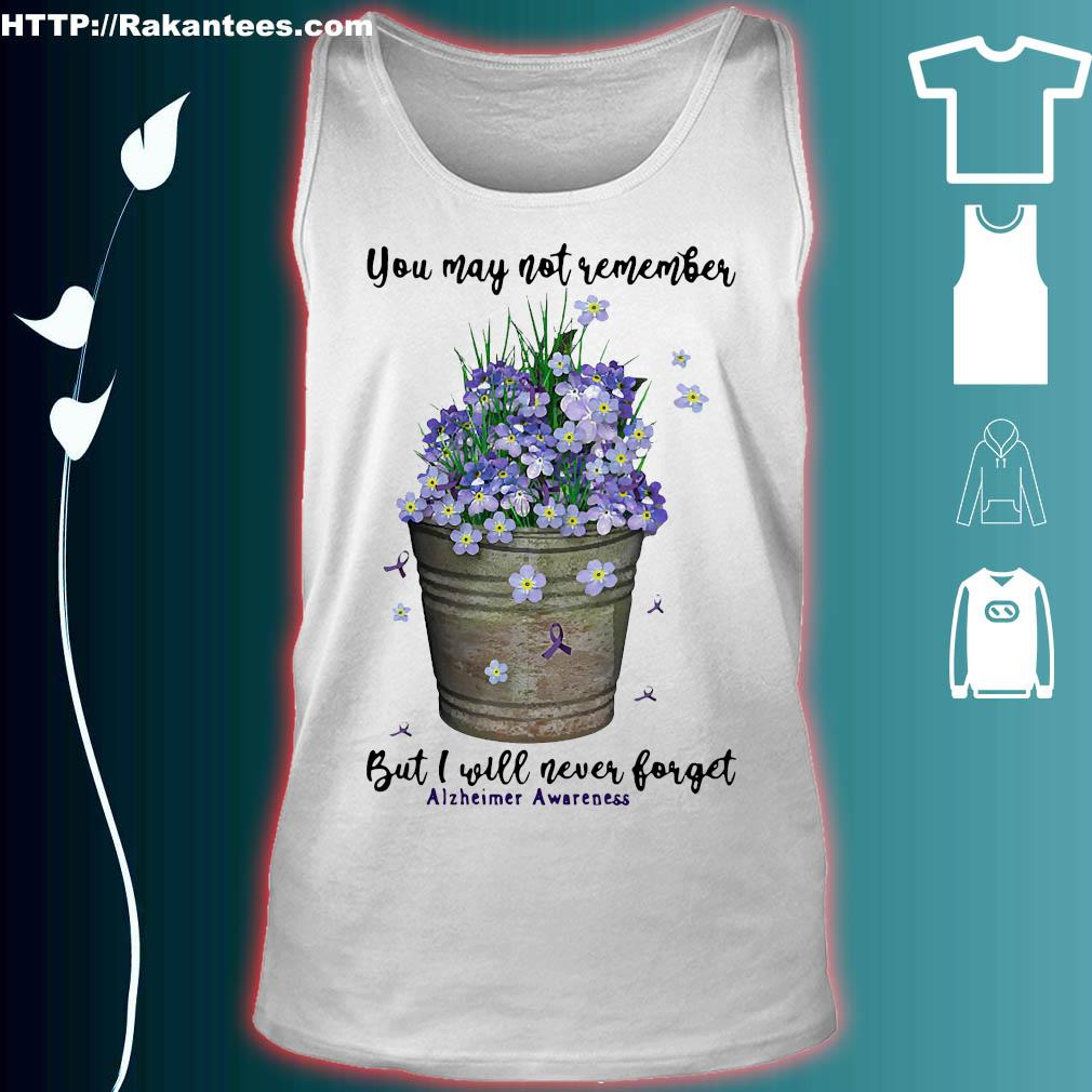 You may not remember but I will never forget alzheimer awareness s tank top