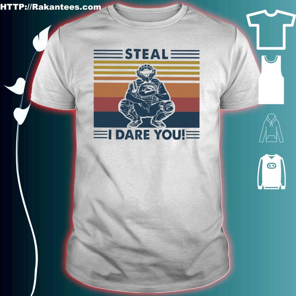 Steal i dare you vintage shirt