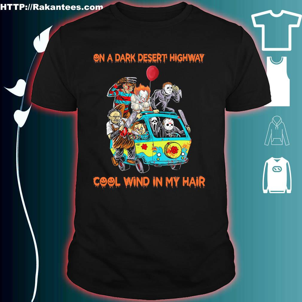 Horror Characters movie on a dark desert highway cool wind in my hair shirt