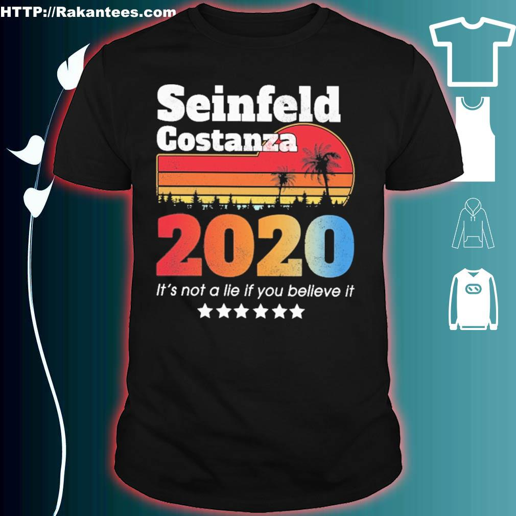 Seinfeld Costanza 2020 it's not a lie if You believe it vintage shirt