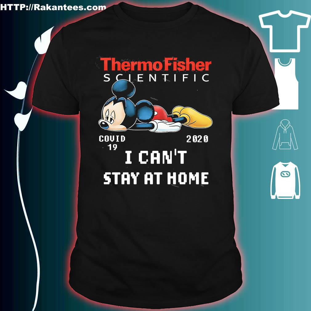 Thermo fisher scientific Mickey Mouse covid 19 2020 I can't stay at home shirt