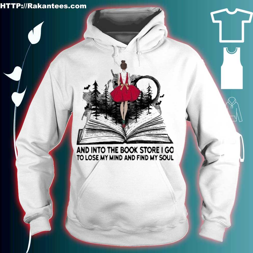 Official Girl And Into The Book Store I Go To Lose My Mind And Find My Soul Shirt hoodie
