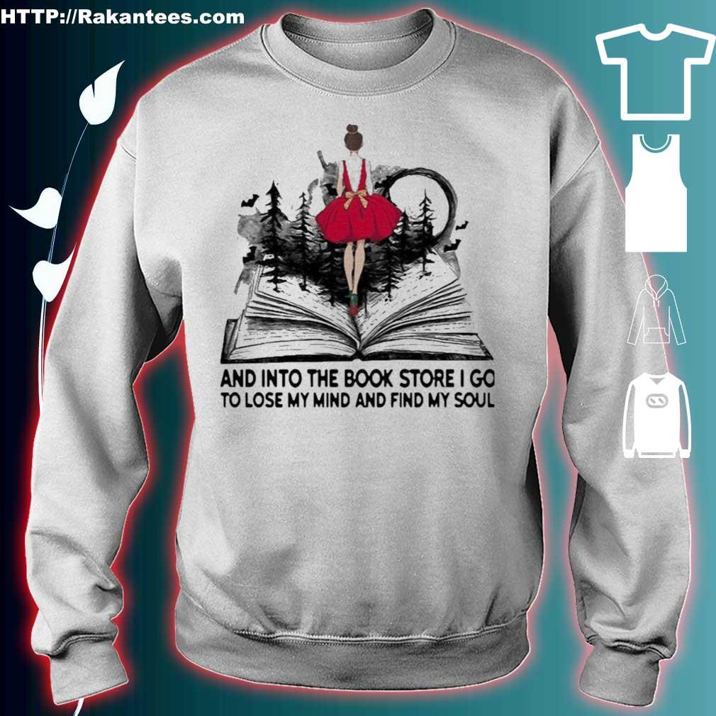 Official Girl And Into The Book Store I Go To Lose My Mind And Find My Soul Shirt sweater