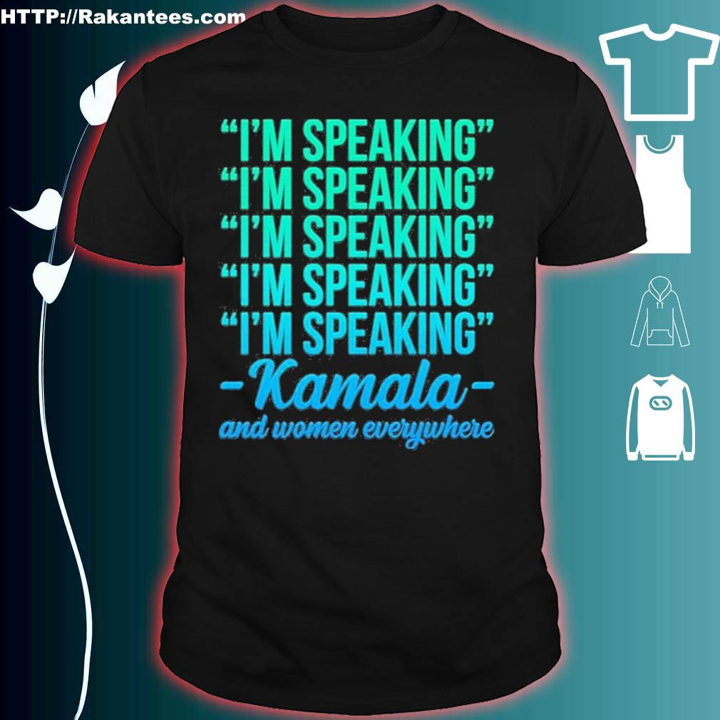 Official I'm Speaking Kamala Harris & Women Everywhere Feminist Shirt