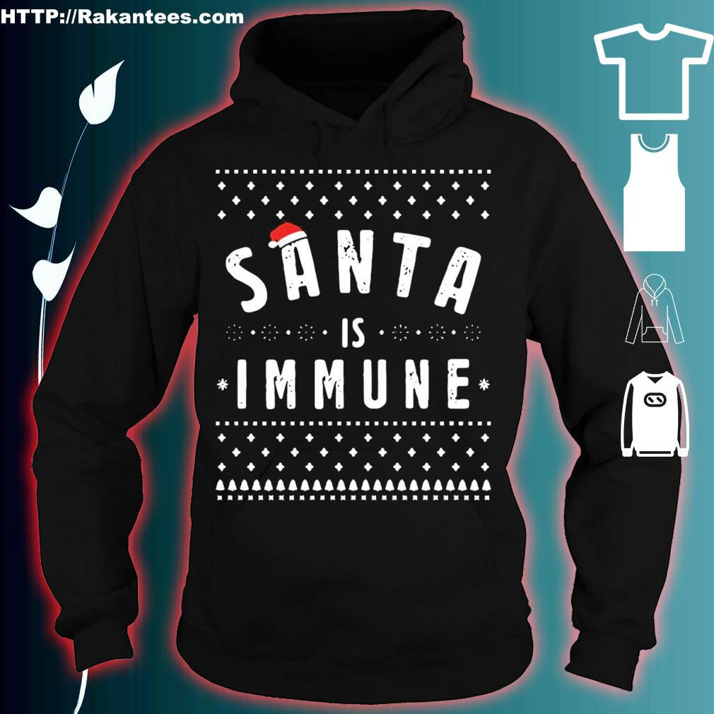 Official Santa Is Immune Ugly Christmas Shirt hoodie