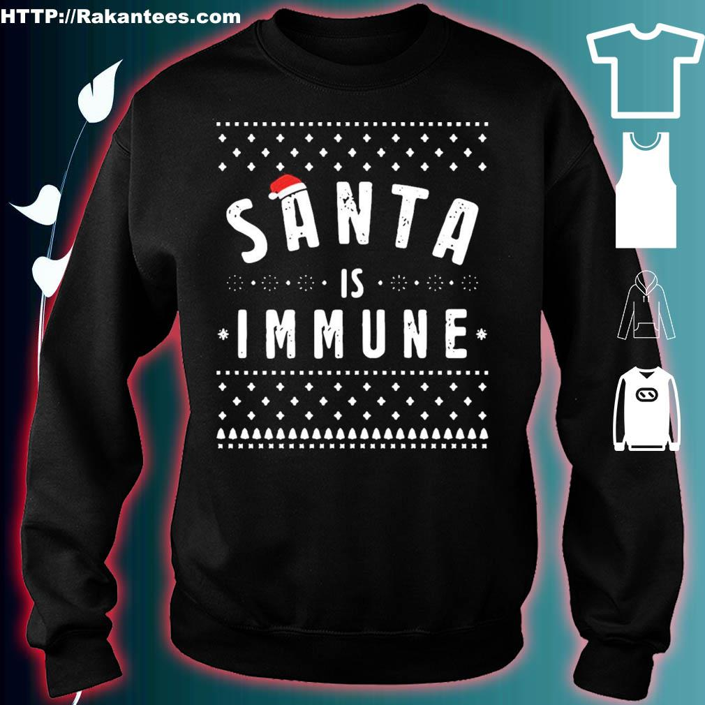 Official Santa Is Immune Ugly Christmas Shirt sweater