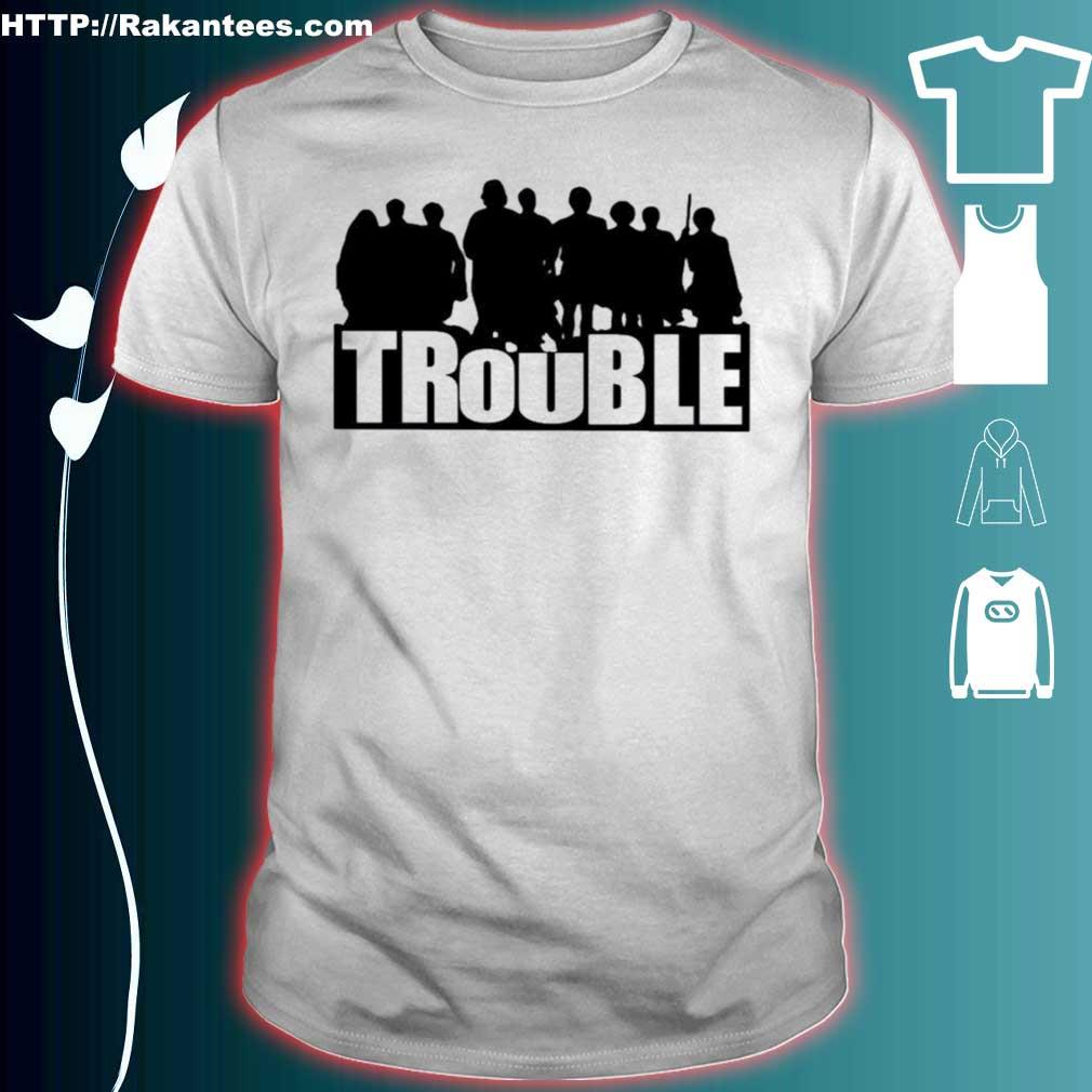 Official TheChosenMerch The Chosen Merch Store Trouble Shirt