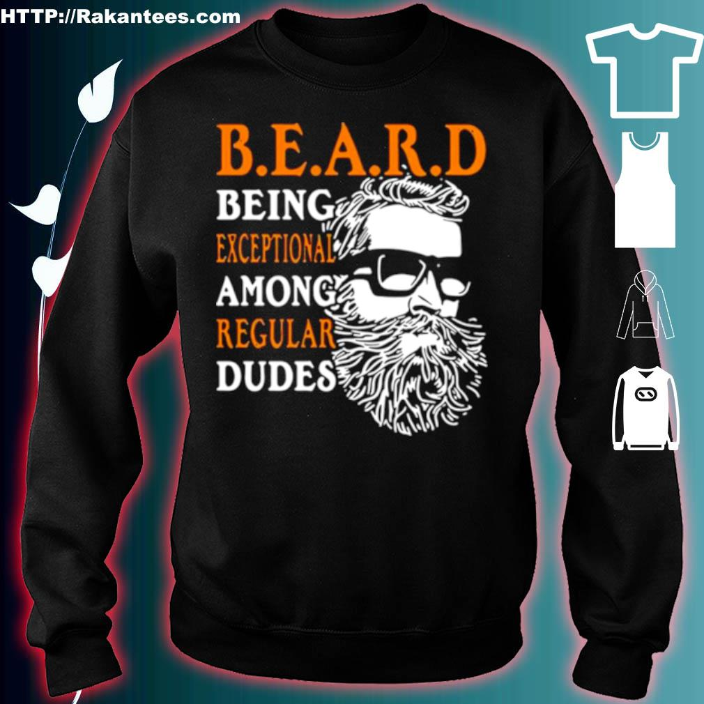 Beard Being Exceptional Among Regular Dudes Vintage Shirt sweater