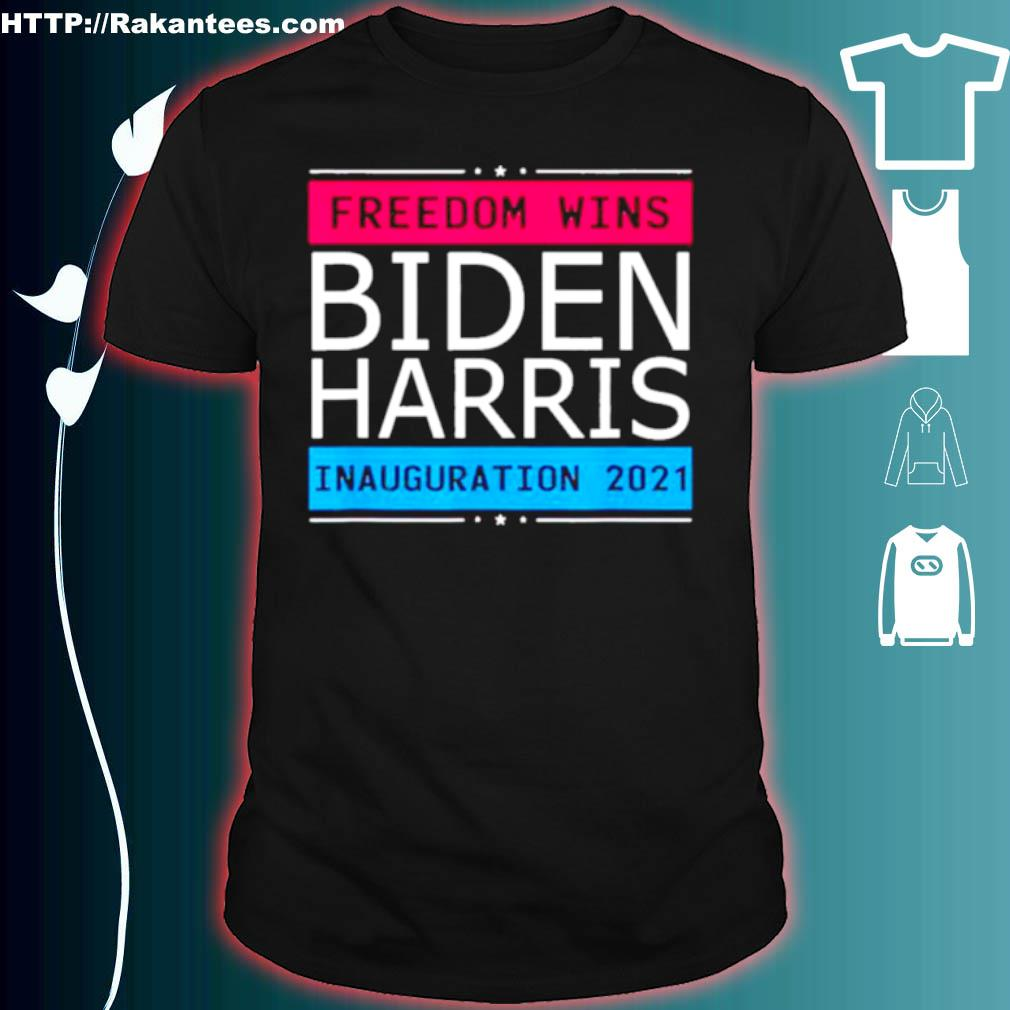Biden Harris Inauguration Day 2021 Freedom Wins Shirt