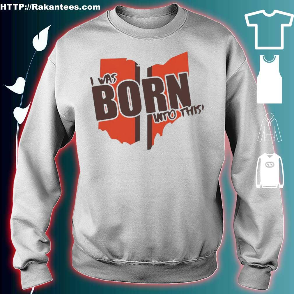 Official I Was Born Into This Born Shirt sweater